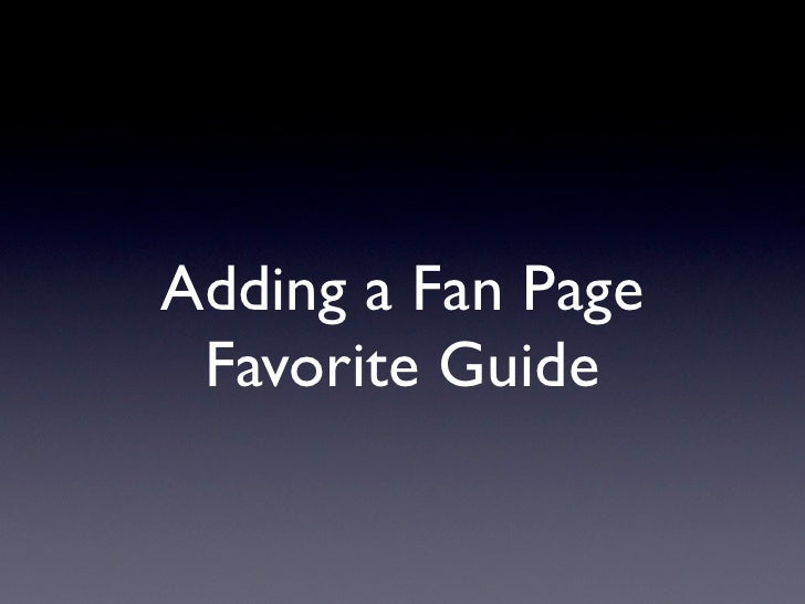 Adding a Fan Page  Favorite Guide
