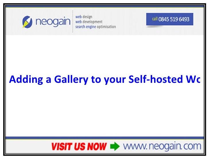 <ul><li>Adding a Gallery to your Self-hosted WordPress Website – part 2 </li></ul>