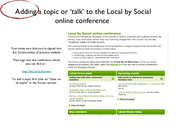 First make sure that you're signed into the Communities of practice website Then sign into the conference which you can fi...