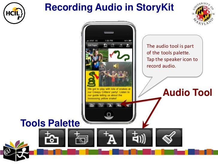 Recording Audio in StoryKit                          The audio tool is part                          of the tools palette....