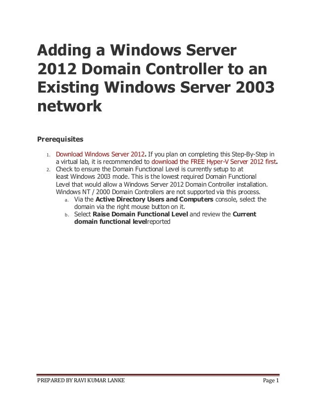 PREPARED BY RAVI KUMAR LANKE Page 1Adding a Windows Server2012 Domain Controller to anExisting Windows Server 2003networkP...