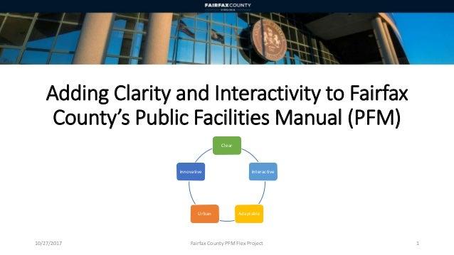 110/27/2017 Fairfax County PFM Flex Project Adding Clarity and Interactivity to Fairfax County's Public Facilities Manual ...