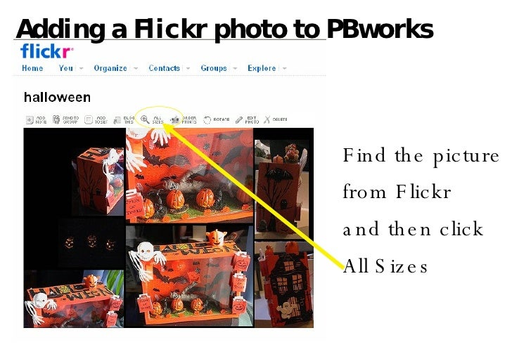 Adding a Flickr photo to PBworks Find the picture from Flickr and then click  All Sizes