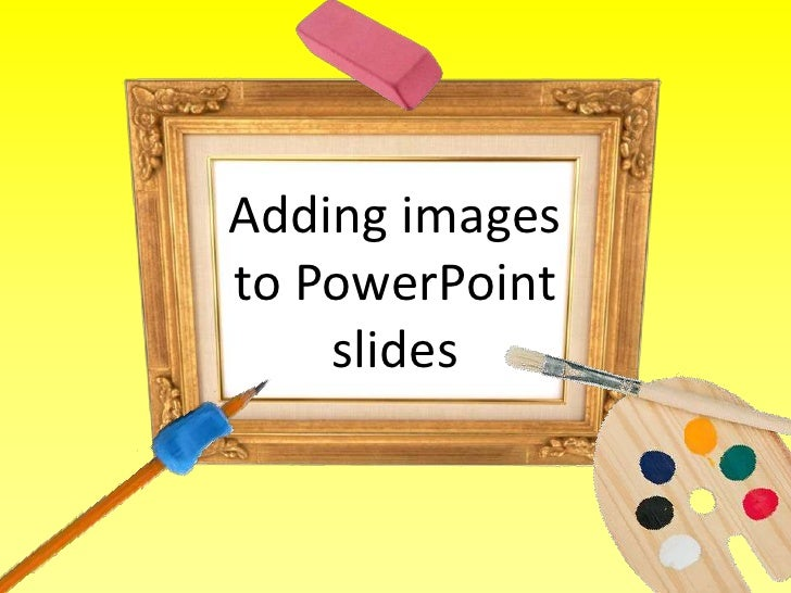Adding images to PowerPoint slides<br />