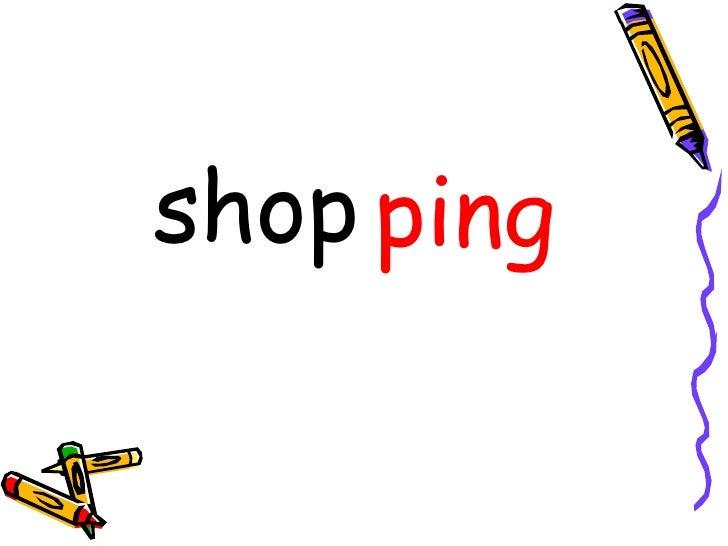 <ul><li>shop </li></ul><ul><li>ping </li></ul>