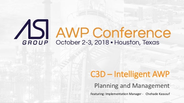 Slide #Rev. C3D – Intelligent AWP Planning and Management Featuring: Implementation Manager - Chehade Kassouf