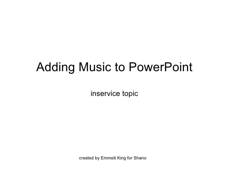 Adding Music to PowerPoint inservice topic