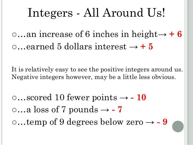 integers and dollars Lesson 11: add integers [objective] the student will explore addition with integers and apply this understanding to solve problems in mathematical and real - world situations (zero dollars) step 4: show students one yellow and one red integer tile.