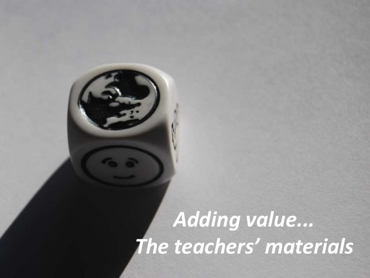 Adding value... The teachers' materials<br />