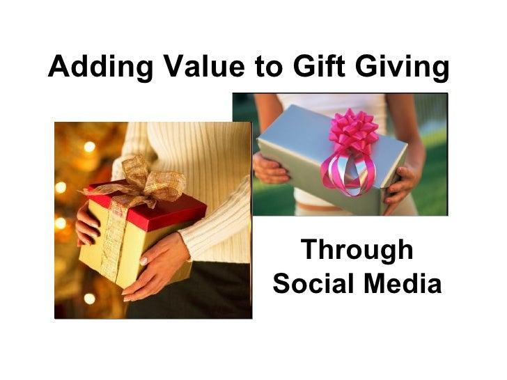 Adding Value to Gift Giving Through Social Media