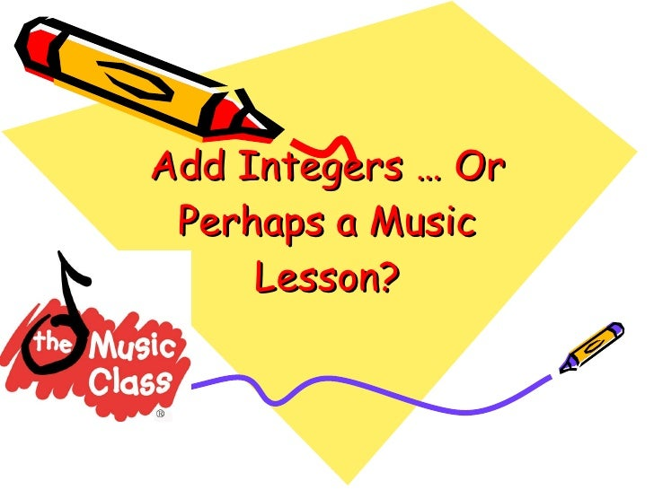 Add Integers … Or Perhaps a Music Lesson?