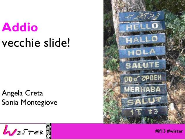 Addio vecchie slide!  Angela Creta Sonia Montegiove Foto di relax design, Flickr  #if13 #wister