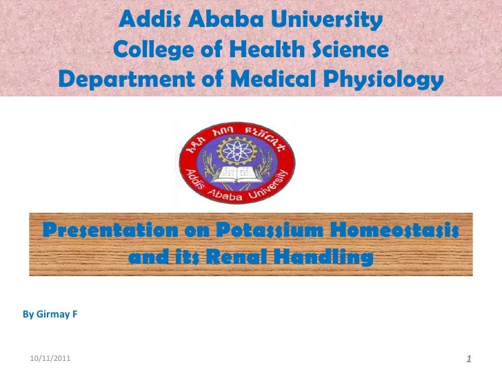 Addis Ababa UniversityCollege of Health ScienceDepartment of Medical Physiology<br />Presentation on Potassium Homeostasis...