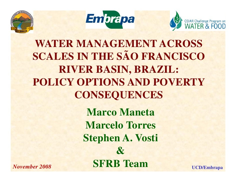 WATER MANAGEMENT ACROSS       SCALES IN THE SÃO FRANCISCO           RIVER BASIN, BRAZIL:       POLICY OPTIONS AND POVERTY ...