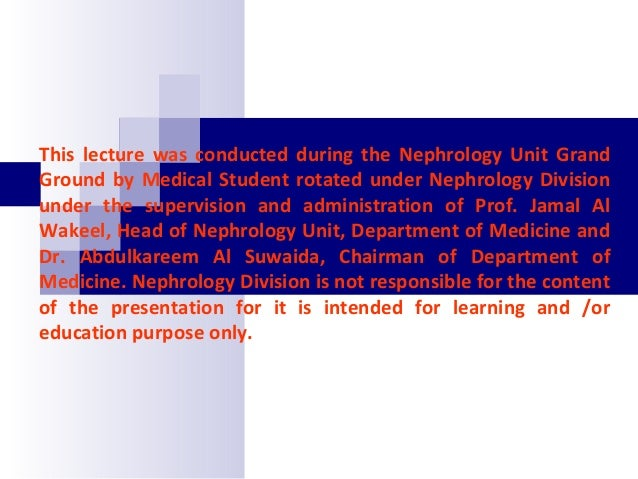 This lecture was conducted during the Nephrology Unit Grand Ground by Medical Student rotated under Nephrology Division un...