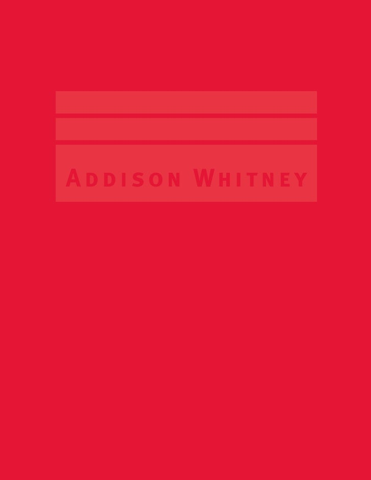 Addison Whitney®     Because a great brand is essential in a competitive marketplace.     Because every great brand begins...