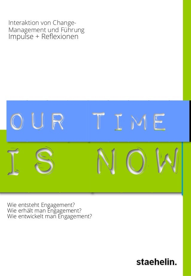 Interaktion von ChangeManagement und Führung  Impulse + Reflexionen  Our Time  IS Now Wie entsteht Engagement? Wie erhält ...