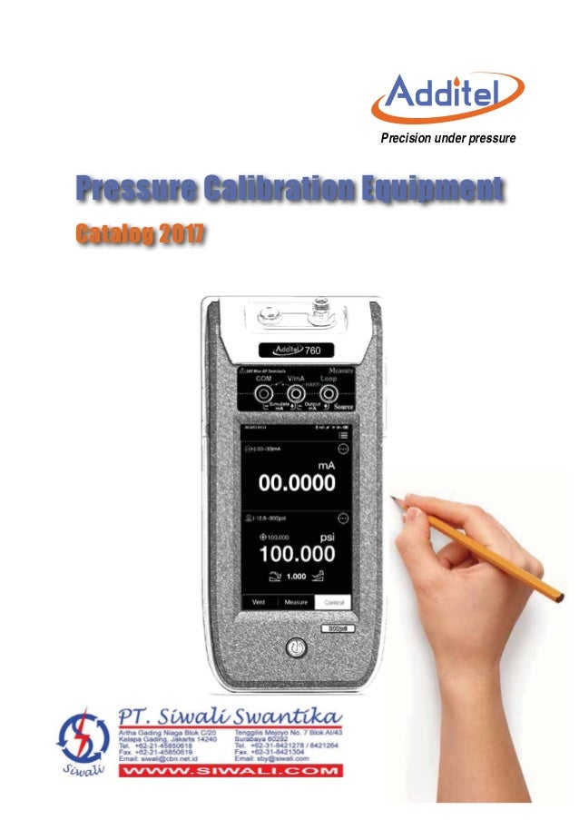 Look us up on www.additel.com or call today (1)714-998-6899  3UHFLVLRQ XQGHU SUHVVXUH Pressure Calibration Equipment Catal...