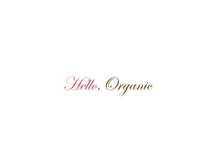 Hello,Organic