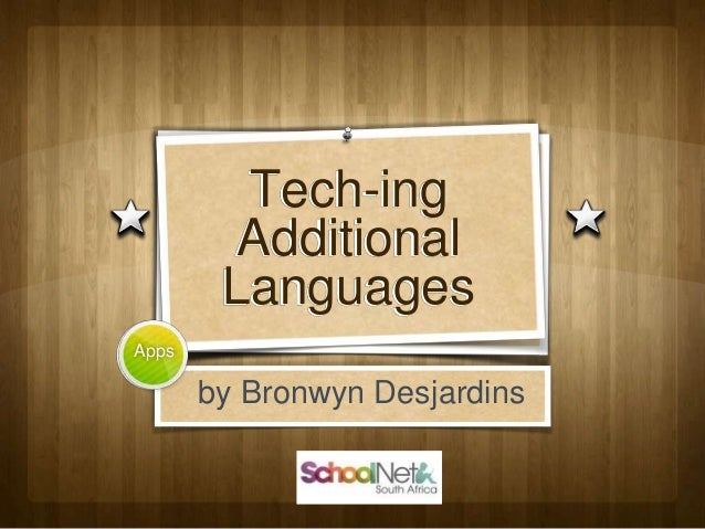 Tech-ing Additional Languages Apps by Bronwyn Desjardins