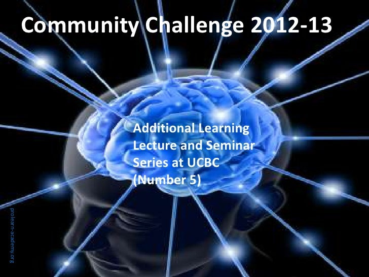 Community Challenge 2012-13                                Additional Learning                                Lecture and ...