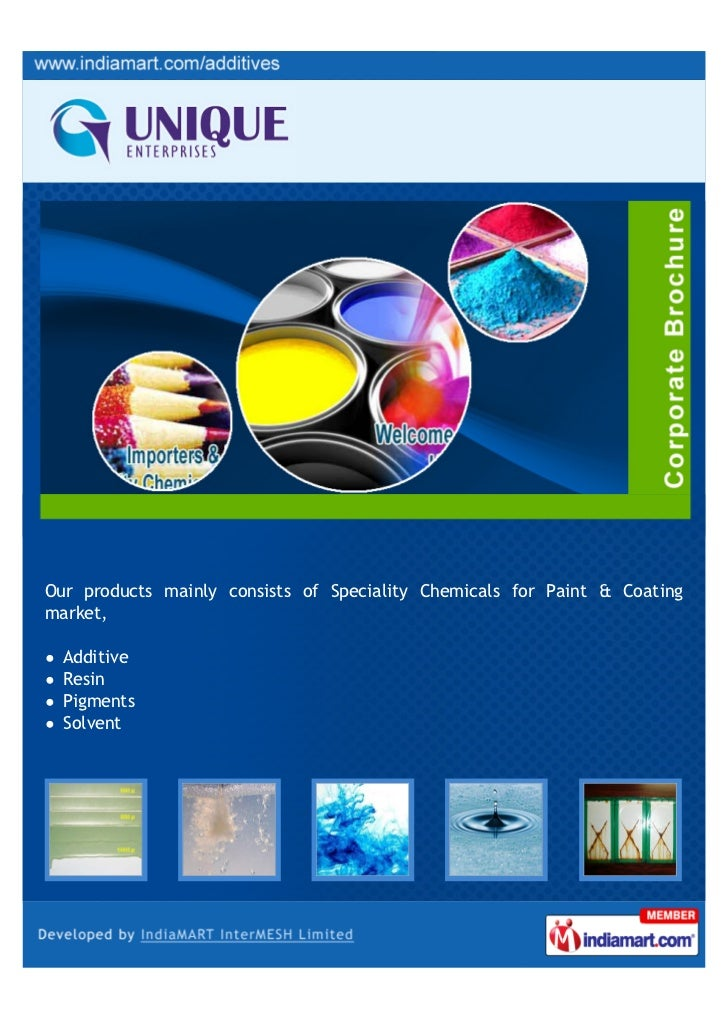 Our products mainly consists of Speciality Chemicals for Paint & Coatingmarket,  Additive  Resin  Pigments  Solvent