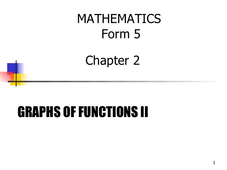 GRAPHS OF FUNCTIONS II MATHEMATICS  Form 5 Chapter 2