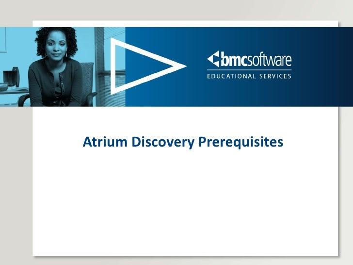 Atrium Discovery Prerequisites