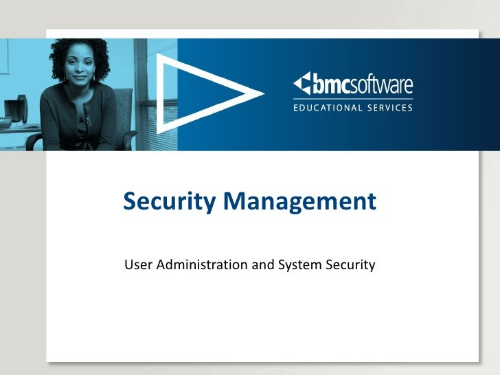 Security Management User Administration and System Security