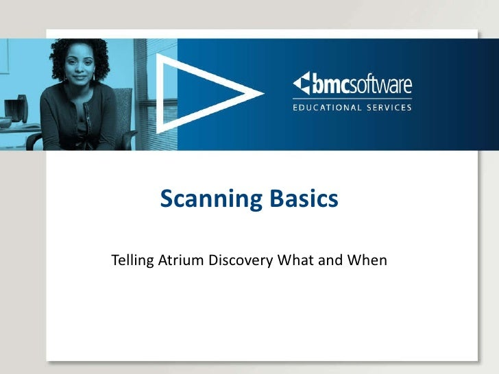 Scanning Basics Telling Atrium Discovery What and When