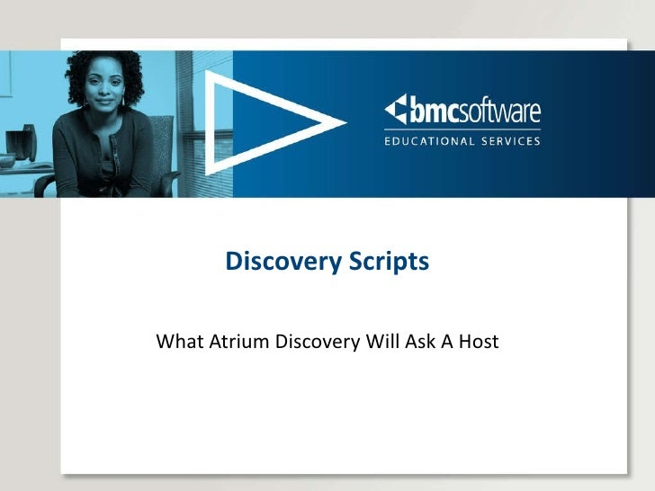 Discovery Scripts What Atrium Discovery Will Ask A Host