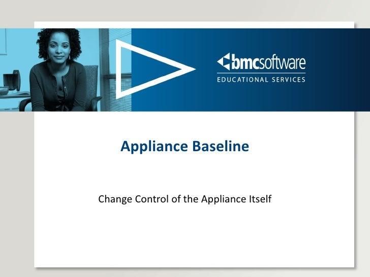 Appliance Baseline Change Control of the Appliance Itself