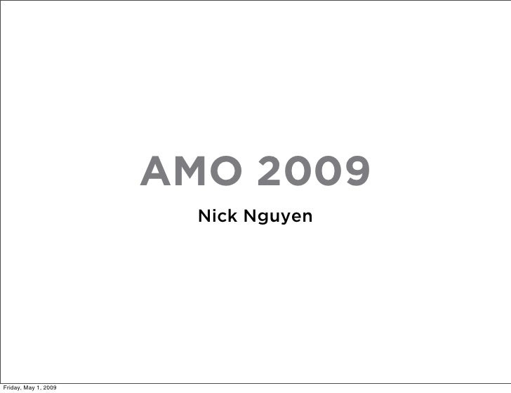 AMO 2009                         Nick Nguyen     Friday, May 1, 2009