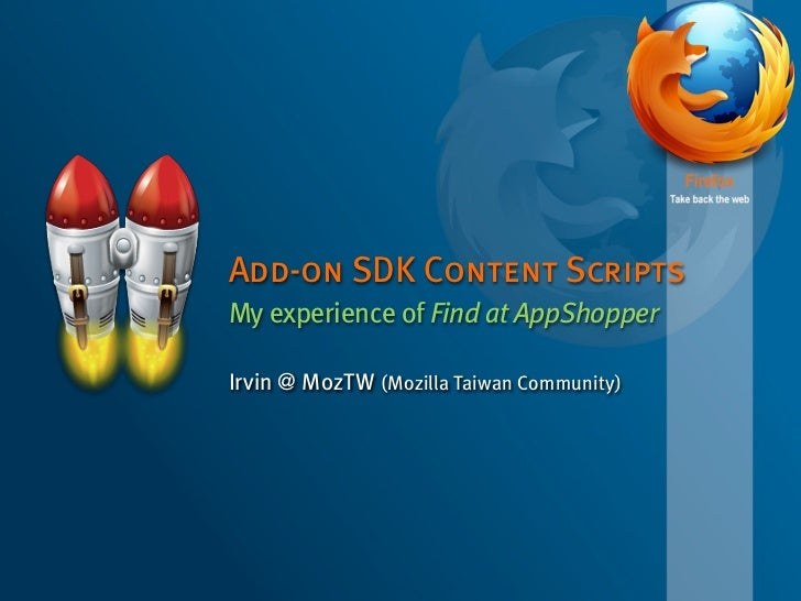 Add-on SDK Content ScriptsMy experience of Find at AppShopperIrvin @ MozTW (Mozilla Taiwan Community)