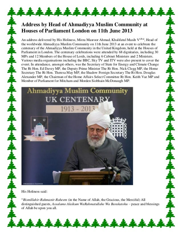 Address by Head of Ahmadiyya Muslim Community at Houses of Parliament London on 11th June 2013 An address delivered by His...