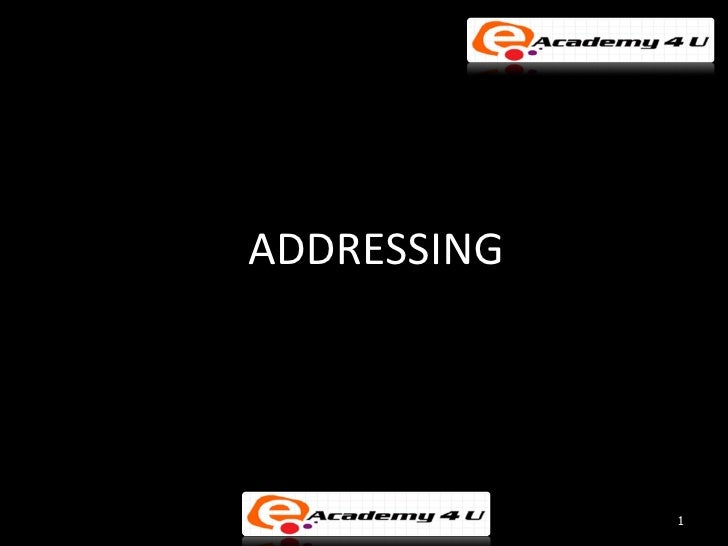 ADDRESSING             1
