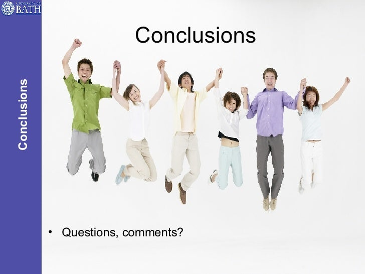 Conclusions <ul><li>Questions, comments? </li></ul>Conclusions