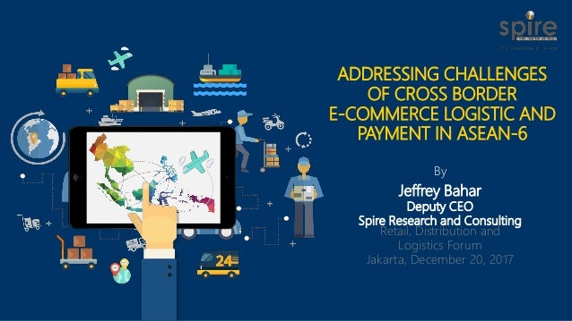 By Jeffrey Bahar Deputy CEO Spire Research and Consulting Retail, Distribution and Logistics Forum Jakarta, December 20, 2...