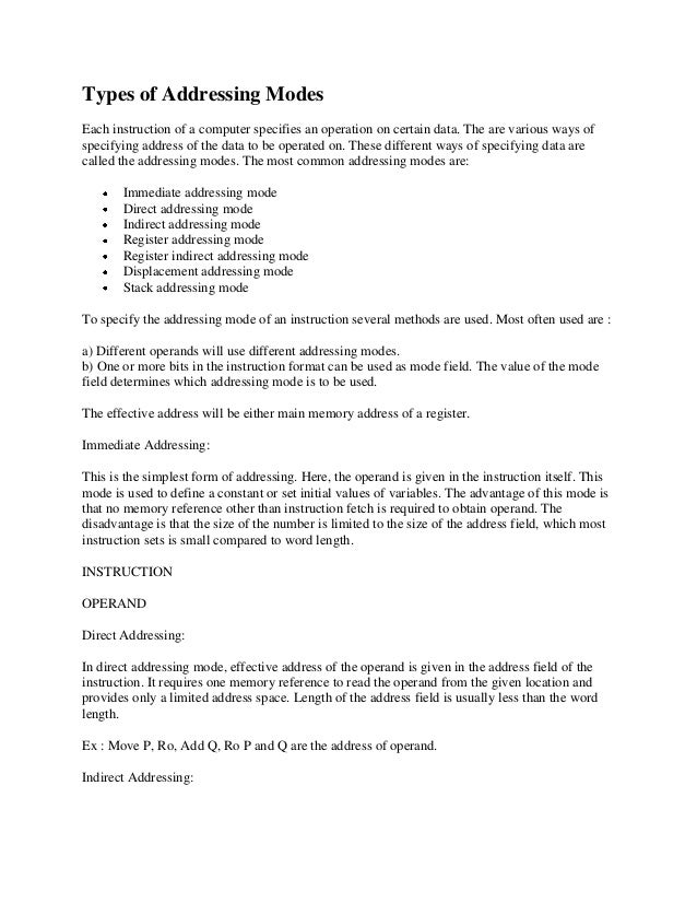 Types of Addressing ModesEach instruction of a computer specifies an operation on certain data. The are various ways ofspe...