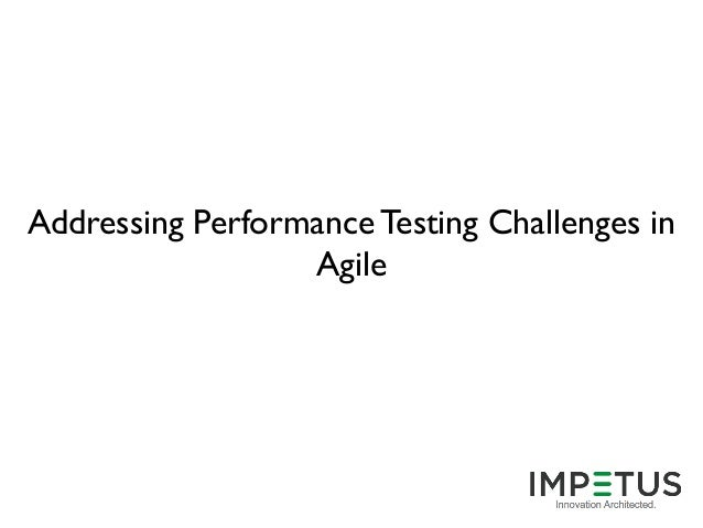 Addressing Performance Testing Challenges in Agile