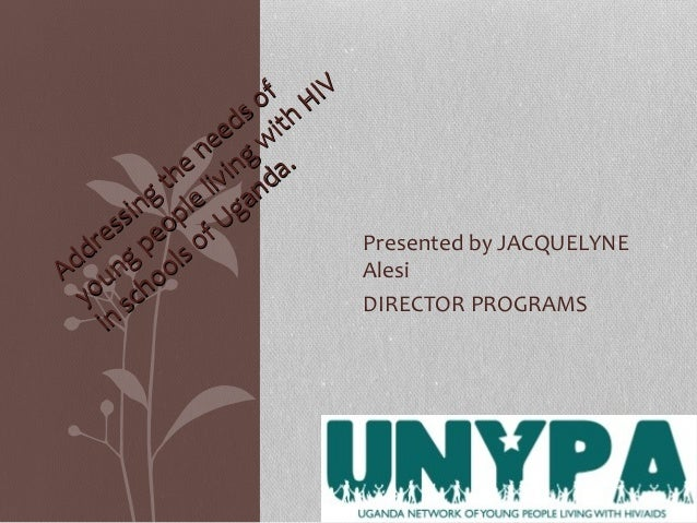 Presented by JACQUELYNE Alesi DIRECTOR PROGRAMS Addressing the needs of Addressing the needs of young people living w ith ...