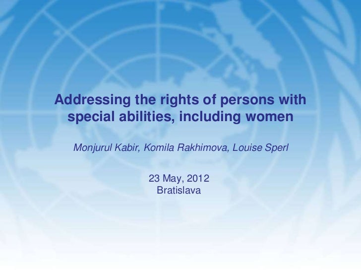 Addressing the rights of persons with special abilities, including women  Monjurul Kabir, Komila Rakhimova, Louise Sperl  ...