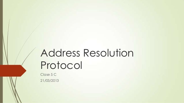 Address ResolutionProtocolClase 5 C21/03/2013