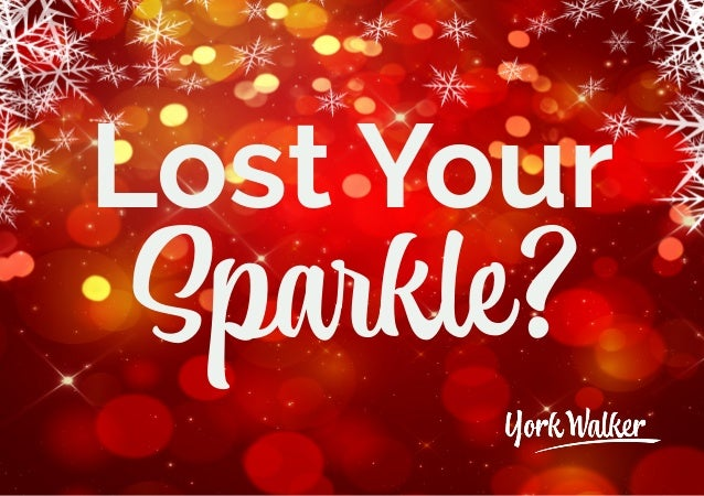 Lost Your Sparkle?
