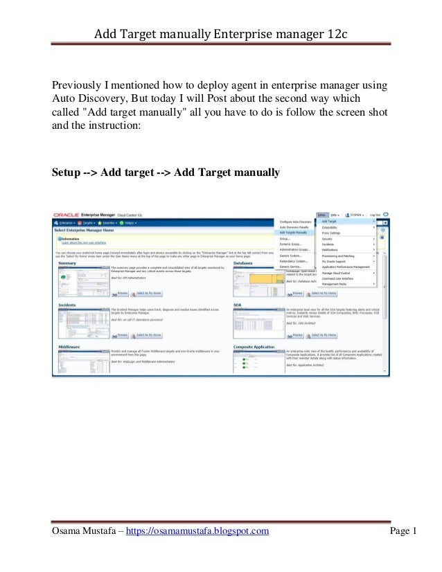 Add Target manually Enterprise manager 12c Osama Mustafa – https://osamamustafa.blogspot.com Page 1 Previously I mentioned...