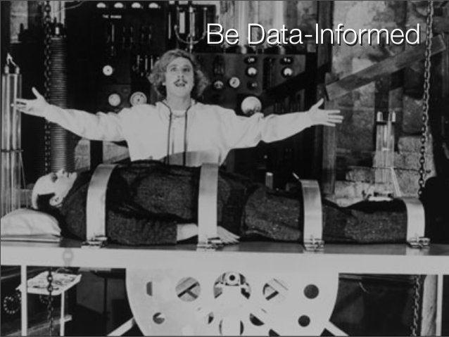Be Data-InformedBe Data-Informed