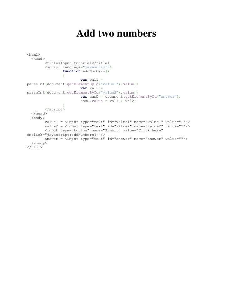 "Add two numbers<html>  <head>         <title>Input tutorial</title>         <script language=""javascript"">                ..."