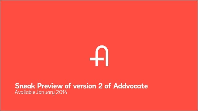 Sneak Preview of version 2 of Addvocate Available January 2014