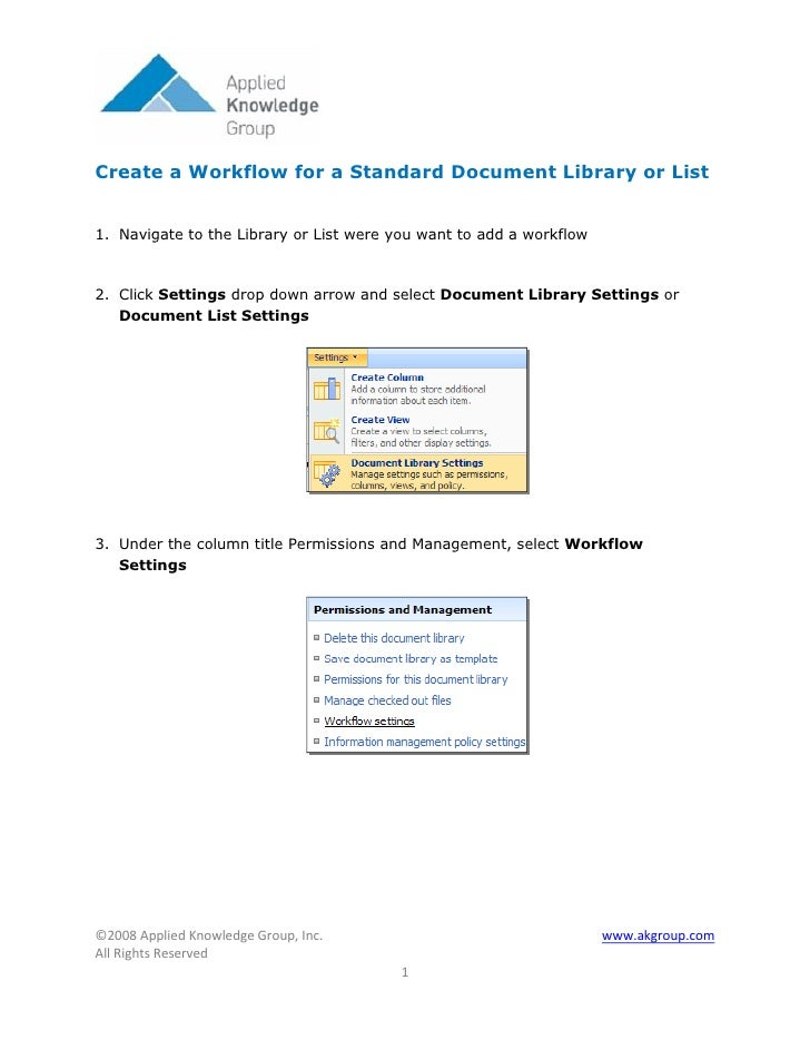 Create a Workflow for a Standard Document Library or List   1. Navigate to the Library or List were you want to add a work...