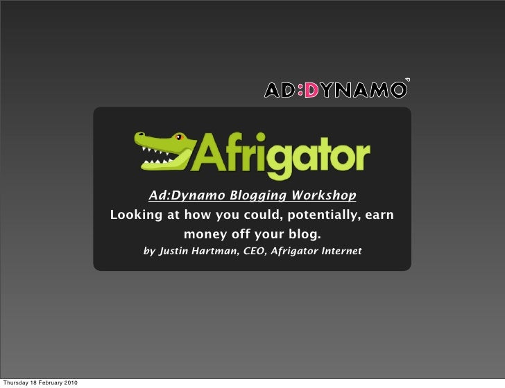 Ad:Dynamo Blogging Workshop                             Looking at how you could, potentially, earn                       ...